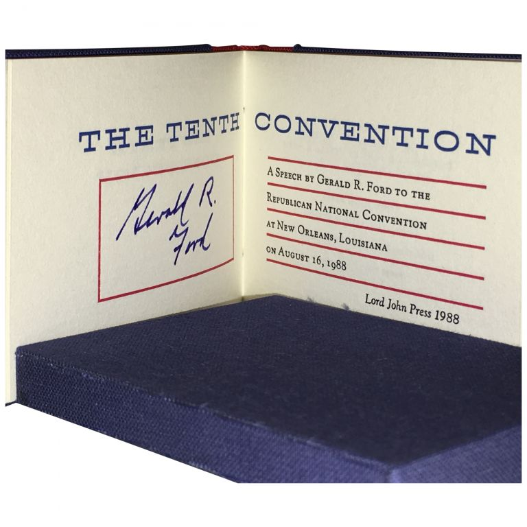 The Tenth Convention: A Speech ... to the Republican National Convention at New Orleans, Louisiana, on August 16,1988. Gerald R. Ford.