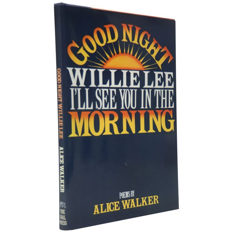 Good Night Willie Lee, I'll See You In The Morning. Alice Walker.