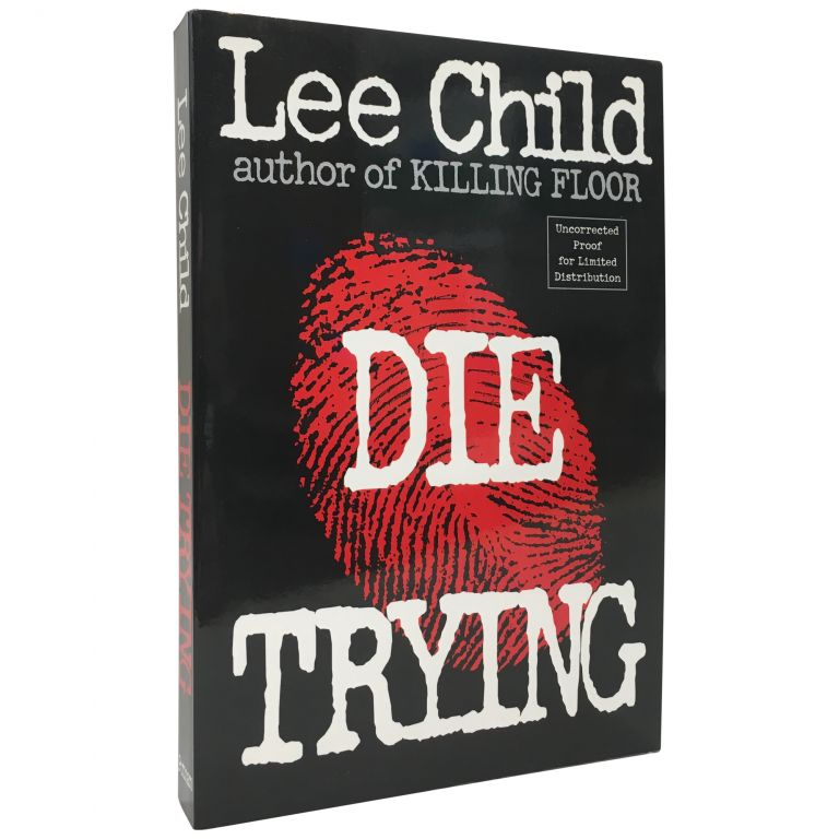 Die Trying [US Proof]. Lee Child.