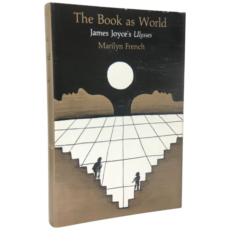The Book as World: James Joyce's Ulysses. Marilyn French.