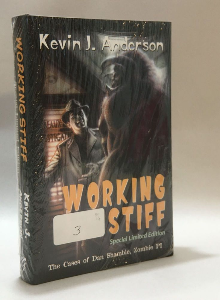 Working Stiff: The Cases of Dan Shamble, Zombie P.I. [Signed, numbered]. Kevin J. Anderson.