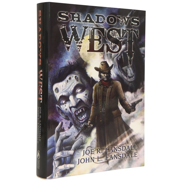 Shadows of the West [Signed, Numbered]. Joe R. Lansdale, John L. Lansdale.