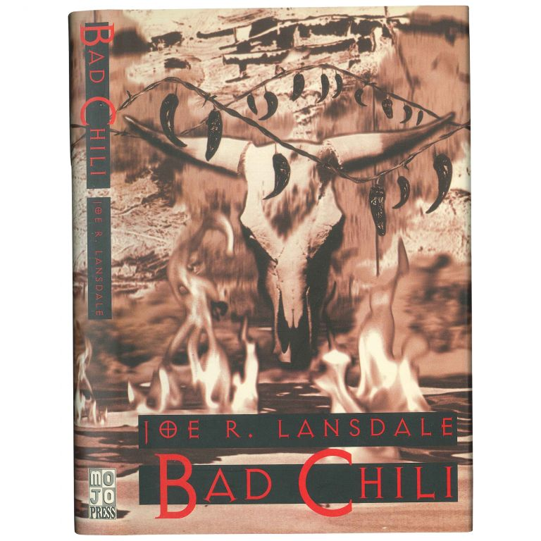 Bad Chili [Signed, Limited]. Joe R. Lansdale.