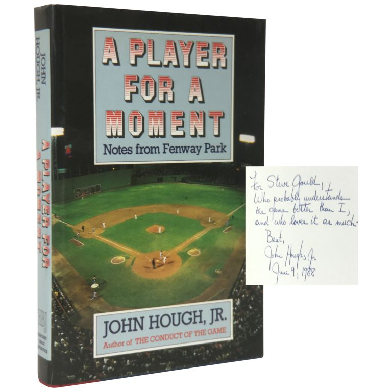 A Player for a Moment: Notes from Fenway Park. John Jr Hough.