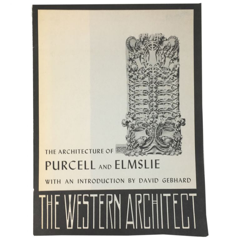 The Work of Purcell and Elmslie, Architects [The Architecture of ...]. William Gray Purcell, George Grant Elmslie.