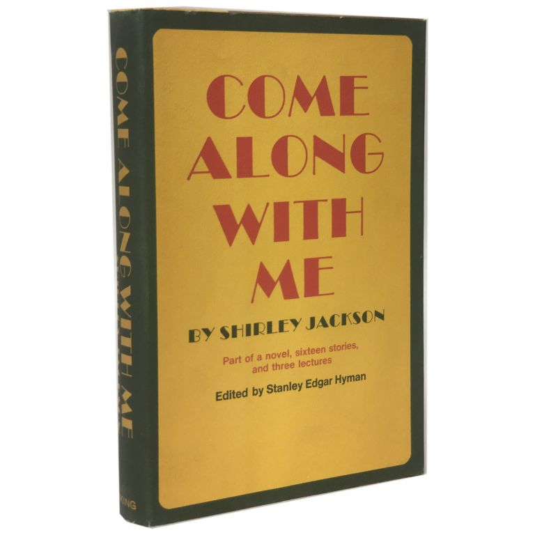 Come Along with Me: Part of a Novel, Sixteen Stories, and Three Lectures. Shirley Jackson, Stanley Edgar Hyman.