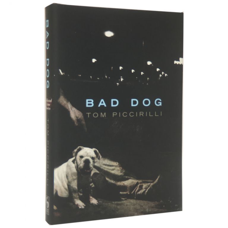 Bad Dog: Collected Crime Stories. Tom Piccirilli.