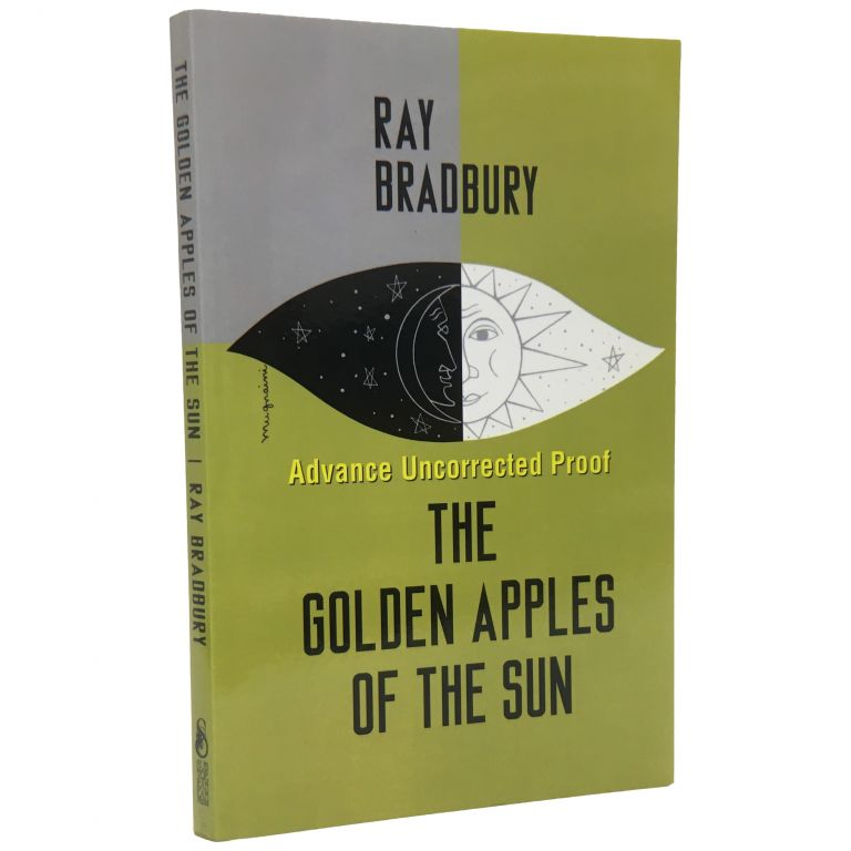 Golden Apples of the Sun and Other Stories [Proof]. Ray Bradbury.