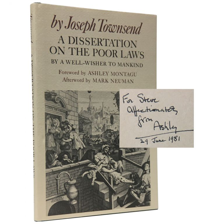 A Dissertation on the Poor Laws by a Well-wisher to Mankind. Joseph Townsend, Ashley Montagu, Mark Neuman.