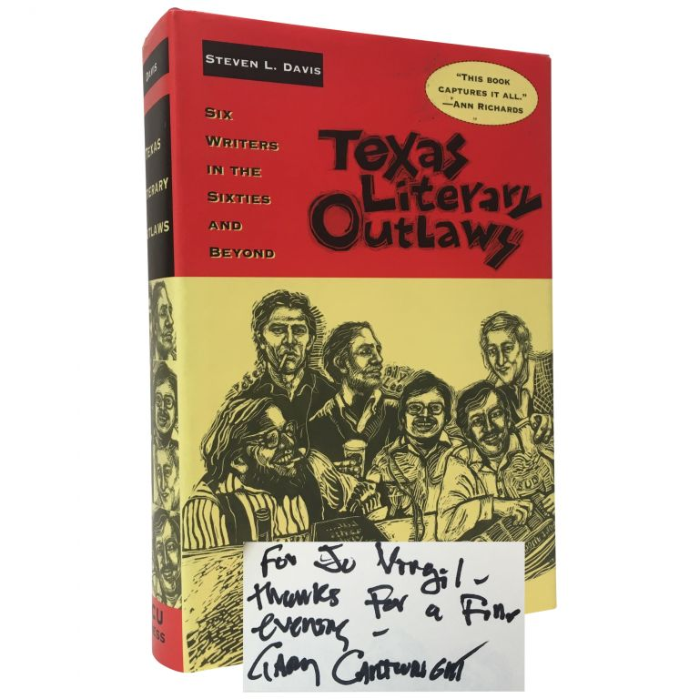 Texas Literary Outlaws: Six Writers in the Sixties and Beyond. Steven L. Davis.