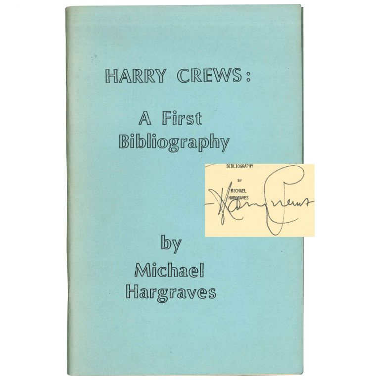 Harry Crews: A First Bibliography. Michael Hargraves.