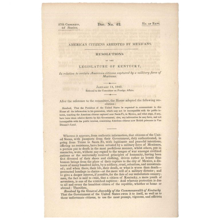 American Citizens Arrested by Mexicans. Resolutions of the State of Kentucky in Relation to Certain American Citizens Captured by a Military Force of Mexicans. C. S. Morehead.