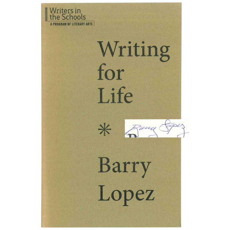 Writing for Life. Barry Lopez.
