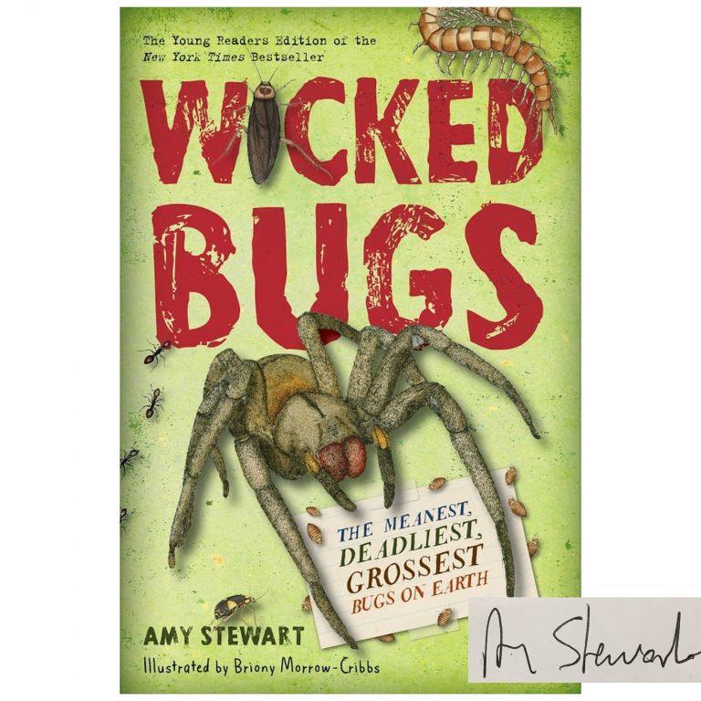 Wicked Bugs: The Meanest, Deadliest, Grossest Bugs on Earth. Young Readers Edition [Hardcover]. Amy Stewart.