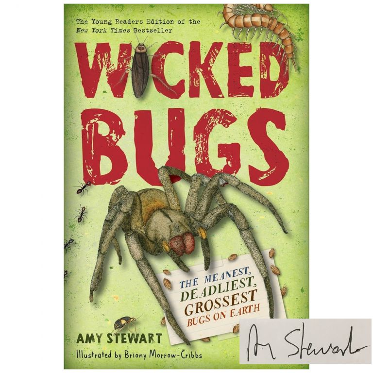 Wicked Bugs: The Meanest, Deadliest, Grossest Bugs on Earth. Young Readers Edition [Paperback]. Amy Stewart.