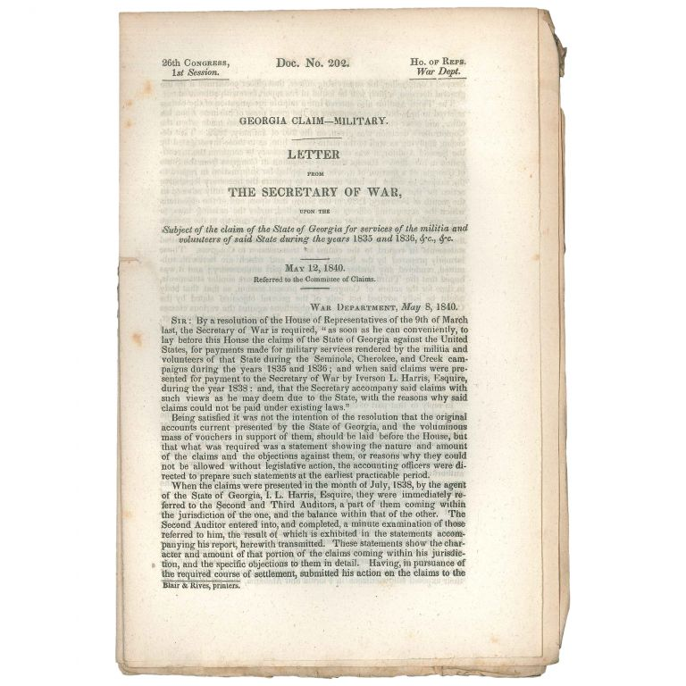 Georgia Claim—Military: Letter from the Secretary of War, upon the subject of the claim of the State of Georgia for services of the militia and volunteers of said state during the years 1835 and 1836, &c., &c.