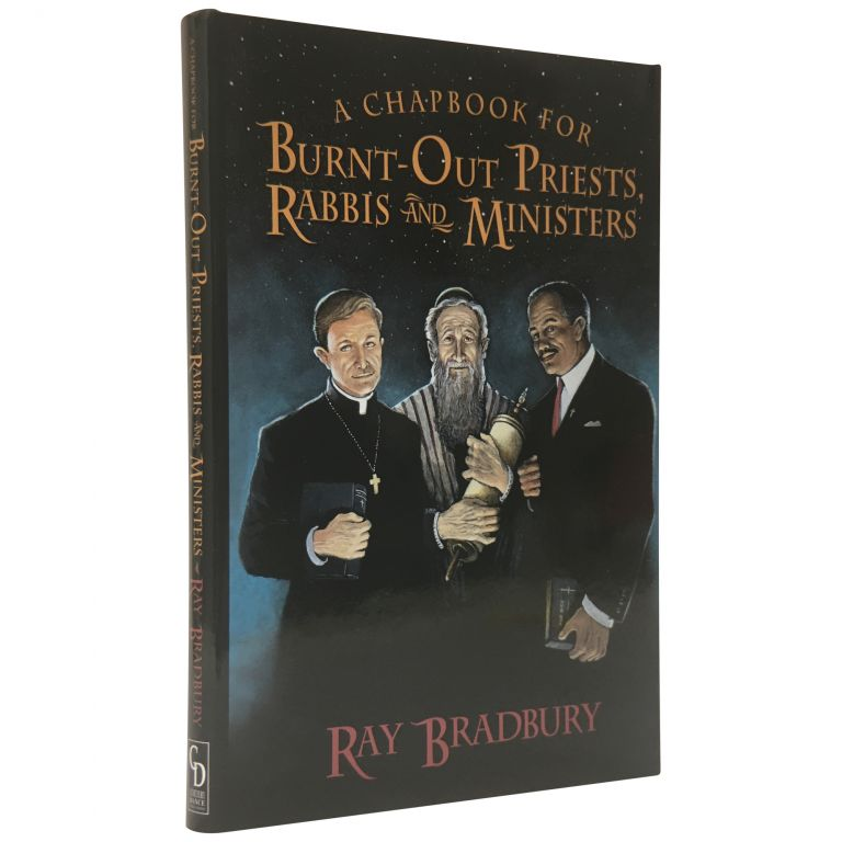 A Chapbook for Burnt-out Priests, Rabbis, and Ministers [Trade Issue]. Ray Bradbury.