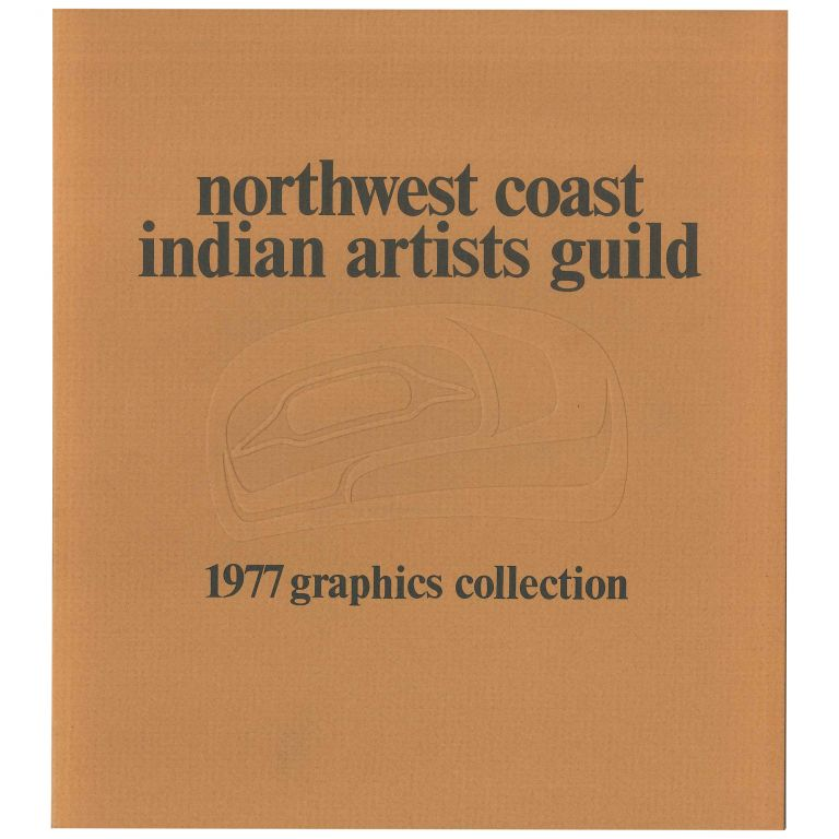 Northwest Coast Indian Artists Guild: 1977 Graphics Collection