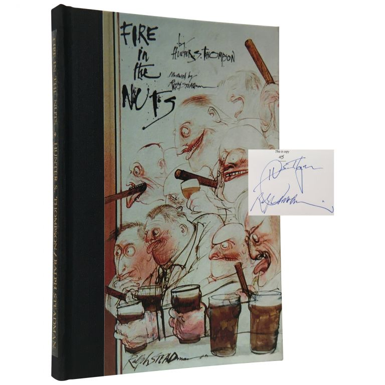 Fire in the Nuts [Signed and Numbered]. Hunter S. Thompson, Ralph Steadman.