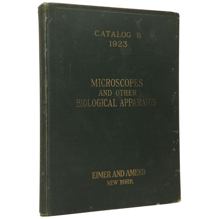 Microscopes and Other Apparatus for Biological Laboratories Catalog B 1923. Eimer, Amend.