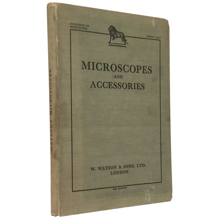 Microscopes and Accessories for All the Biological Sciences: Catalogue of Watson Microscopes, Parts 1 and 2. W. Watson, Sons.