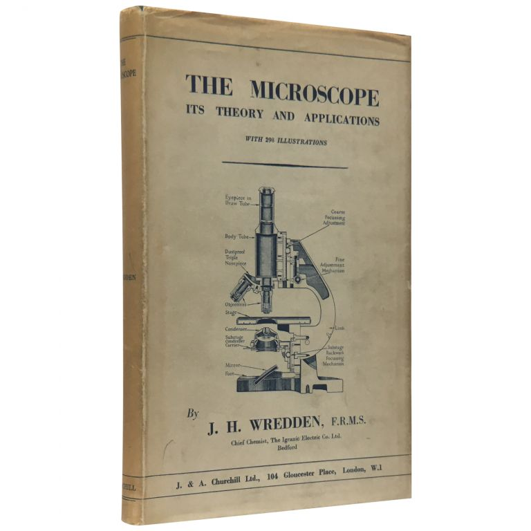 The Microscope: Its Theory and Application. J. H. Wredden.