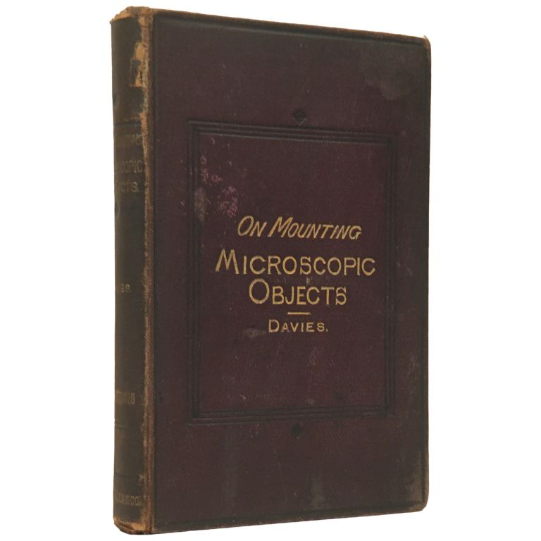 The Preparation and Mounting of Microscopic Objects. Thomas Davies.