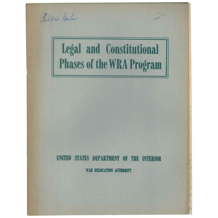 Legal and Constitutional Phases of the WRA Program. Philip M. Glick, Edwin E. Ferguson, United States Department of the Interior War Relocation Authority.
