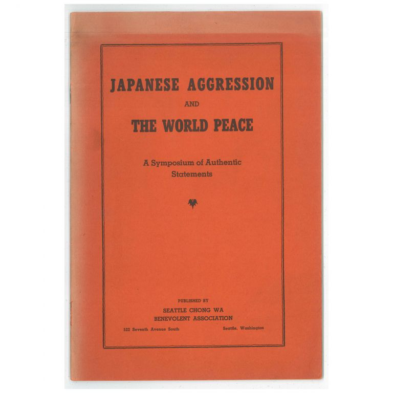 Japanese Aggression and the World Peace: A Symposium of Authentic Statements