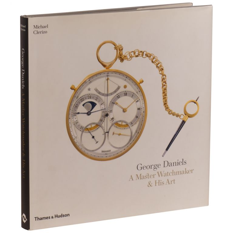 George Daniels, a Master Watchmaker and His Art: The Story of the Man Who Invented the Co-axial Escapement. Michael Clerizo.