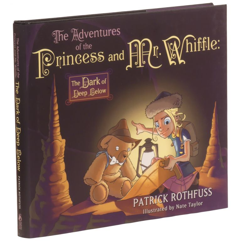 The Adventures of the Princess and Mr. Whiffle: The Dark of Deep Below. Patrick Rothfuss, Nate Taylor.