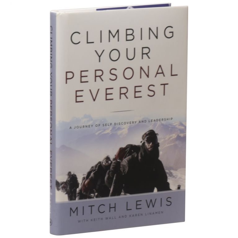 Climbing Your Personal Mount Everest:. Mitch Lewis.