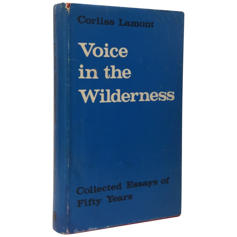 Voice in the Wilderness: Collected Essays of Fifty Years. Corliss Lamont.