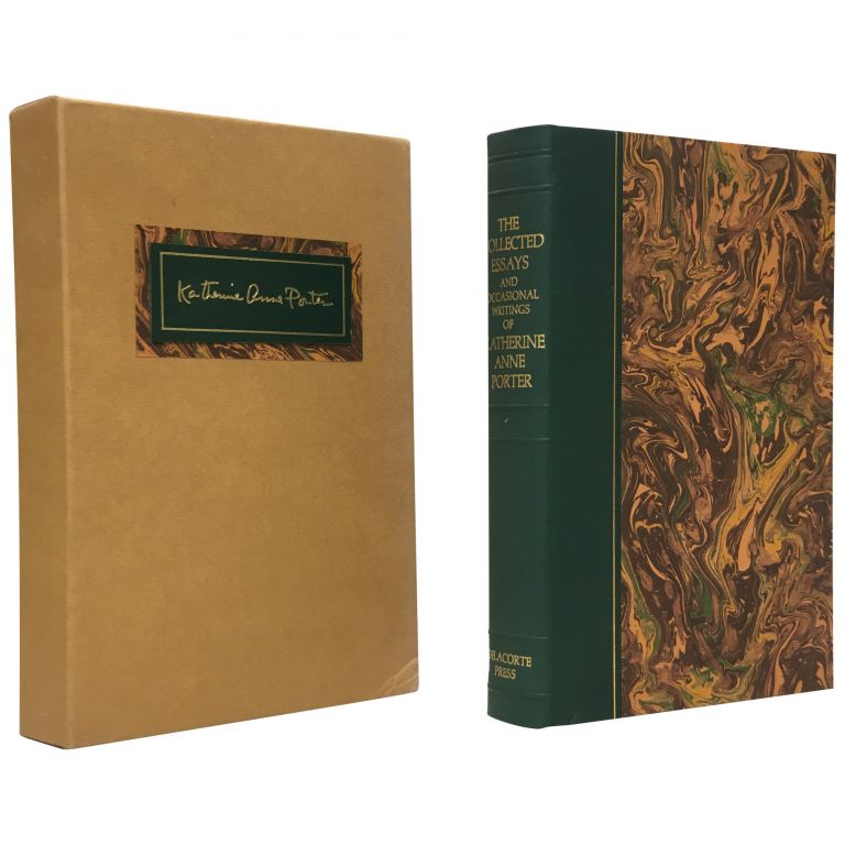 The Collected Essays and Occasional Writings of Katherine Anne Porter. Katherine Anne Porter.
