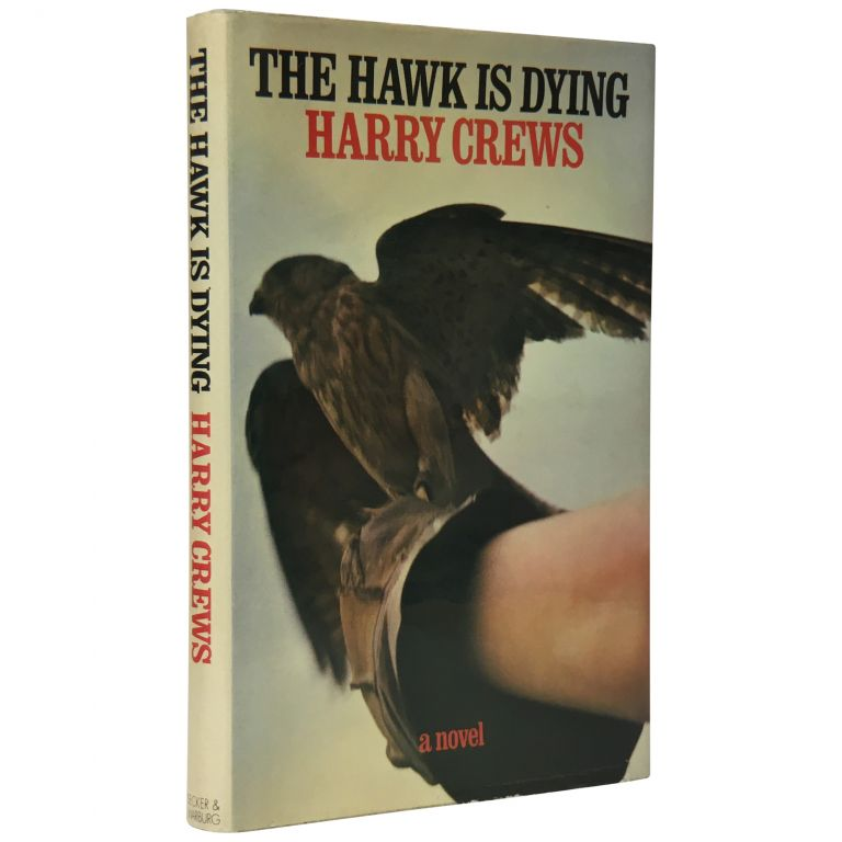 The Hawk is Dying. Harry Crews.