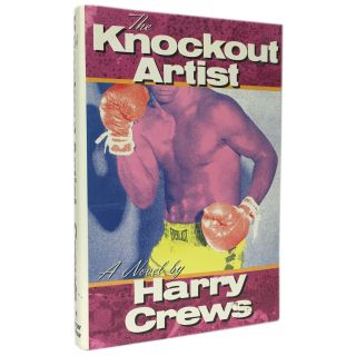 The Knockout Artist. Harry Crews