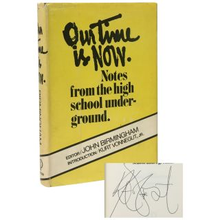 Our Time is Now: Notes from the High School Underground. John Birmingham, Kurt Vonnegut