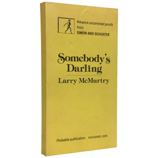 Somebody's Darling [Uncorrected Proof]. Larry McMurtry