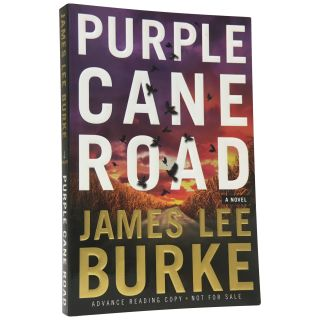 Purple Cane Road [Advance Reading Copy]. James Lee Burke