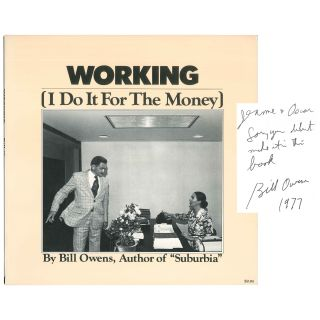 Working (I Do It for the Money). Bill Owens