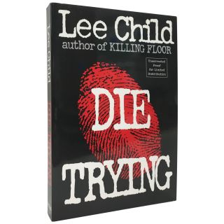 Die Trying [US Proof]. Lee Child