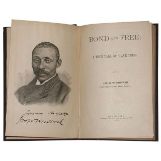 Bond and Free; A True Tale of Slave Times [first edition, first issue]. Jas. H. W. Howard, James