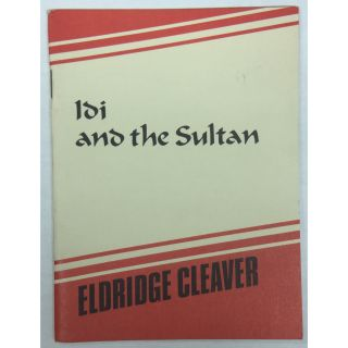 Idi and the Sultan. Eldridge Cleaver