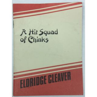 A Hit Squad of Chinks. Eldridge Cleaver