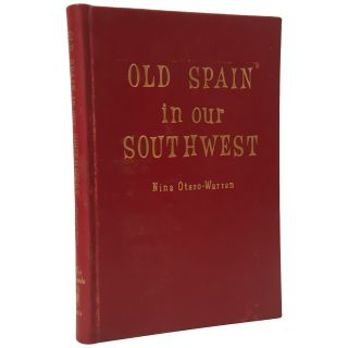Old Spain in Our Southwest. Nina Otero Warren