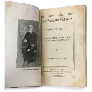 """""""The Old Guide"""": Surveyor, Scout, Hunter, Indian Fighter, Ranchman, Preacher. His Life in His Own Words"""
