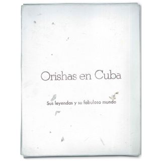 Orishas en Cuba: Sus leyendas y su fabuloso mundo [Orishas in Cuba: Their Legends and Fabulous World