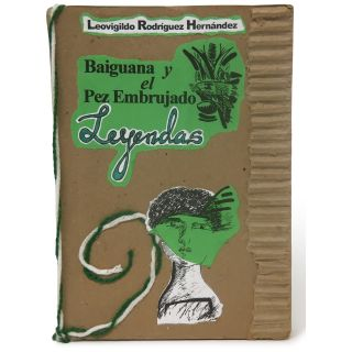Baiguana y el pez embrujado: Leyendas [Baiguana and the Enchanted Fish: Legends]. Leovigildo...