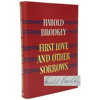 First Love and Other Sorrows. Harold Brodkey