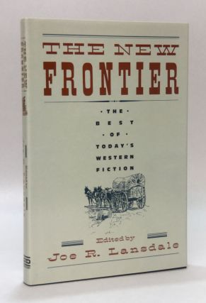 The New Frontier: The Best of Today's Western Fiction. Joe R. Lansdale
